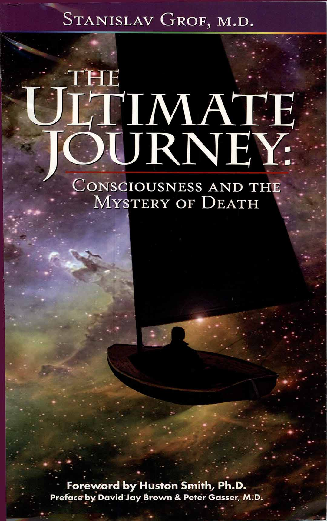 The Ultimate Journey: Consciousness and the Mystery of Death (2nd Edition)