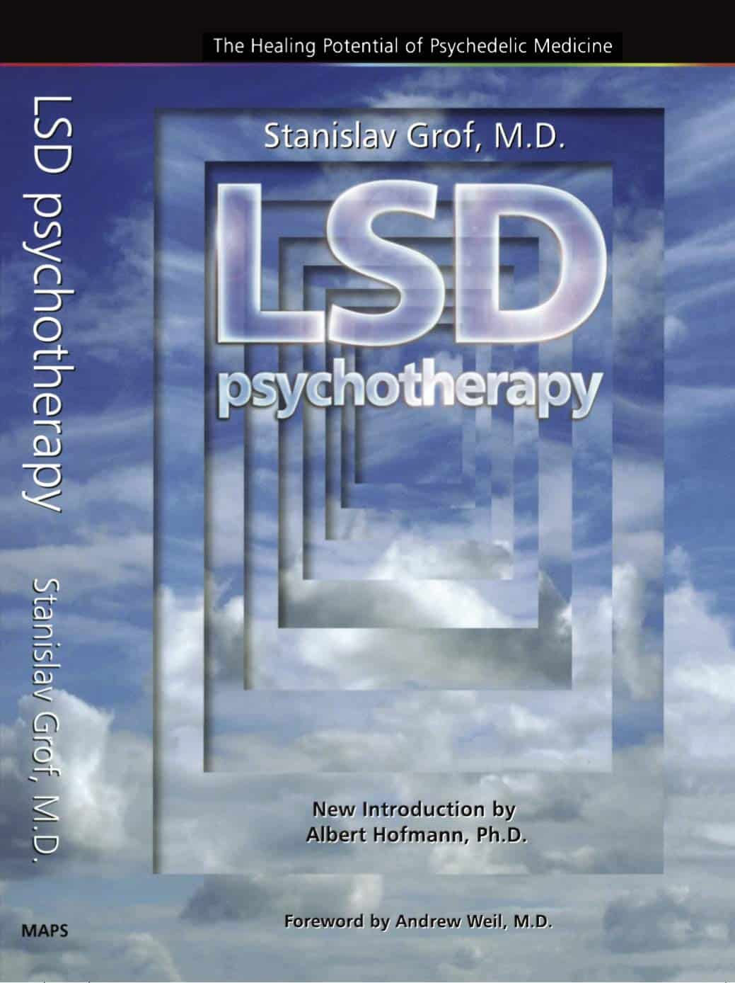 LSD Psychotherapy: The Healing Potential Potential of Psychedelic Medicine (4th Edition)