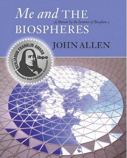 Me and the Biospheres | John Allen