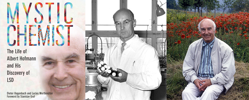 Mystic Chemist: The Life of Albert Hofmann and His Discovery of LSD