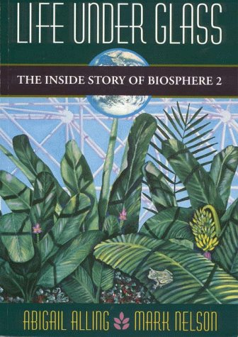 The Inside Story of Biosphere 2