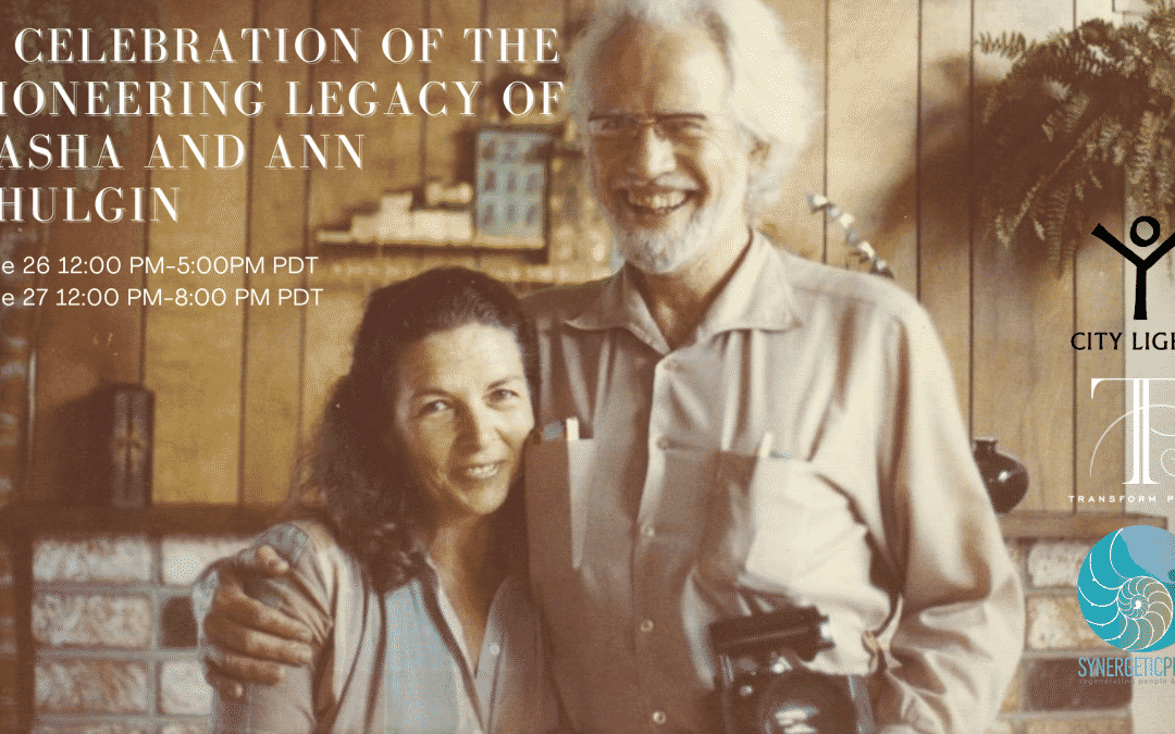 Celebration of the Pioneering Legacy of Sasha and Ann Shulgin (Watch Online)