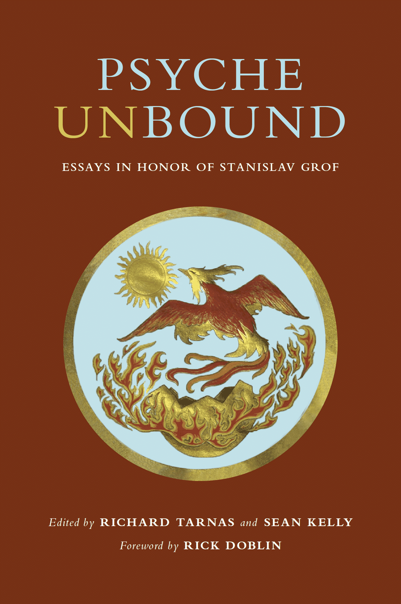 Psyche Unbound: Essays in Honor of Stanislav Grof