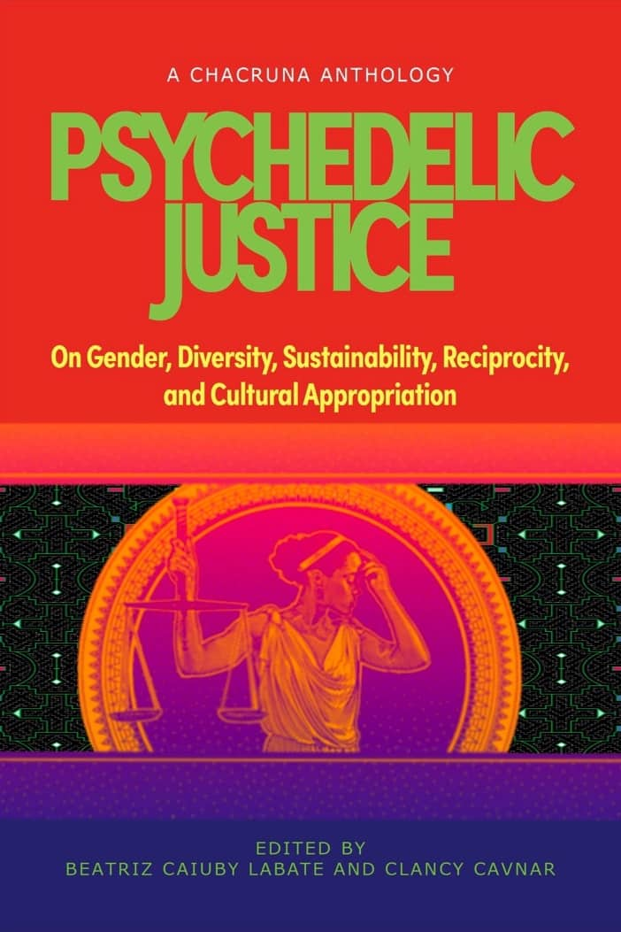 Psychedelic Justice: On Gender, Diversity, Sustainability, Reciprocity, and Cultural Appropriation