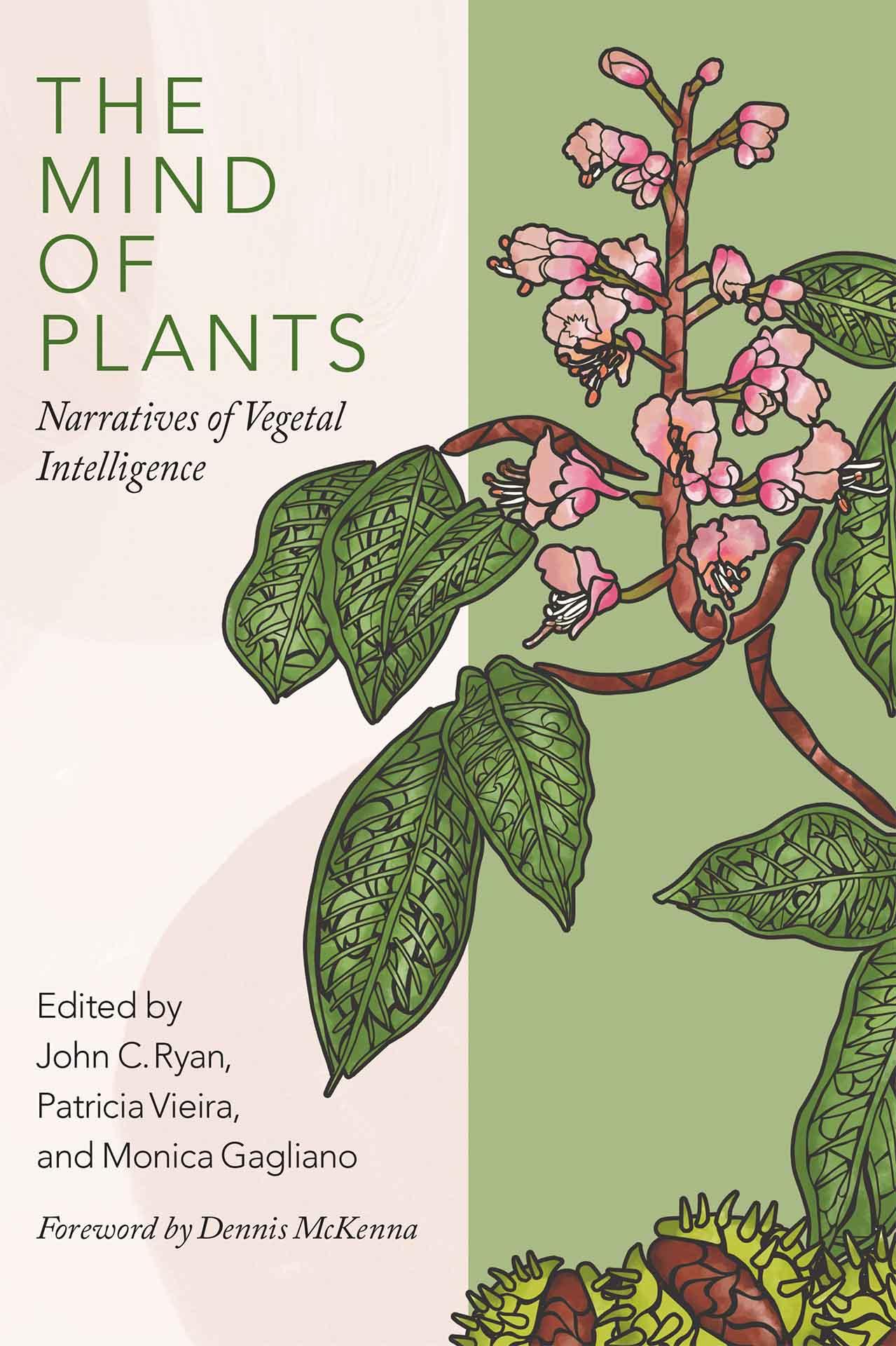 The Mind of Plants: Narratives of Vegetal Intelligence